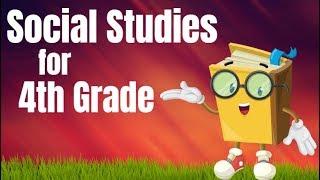 Social Studies For 4th Grade Compilation