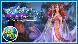 Reflections of Life: Slipping Hope Collector's Edition video