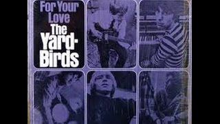 The Yardbirds - For Your Love - Eric Clapton/Epic 1965