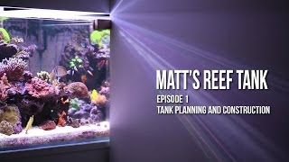 preview picture of video 'Matt's Reef Tank | Episode 1 | Tank Construction'