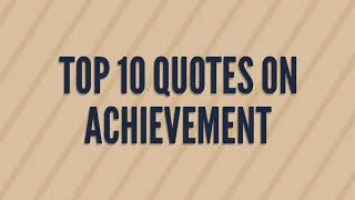 TOP 10 QUOTES ON ACHIEVEMENT