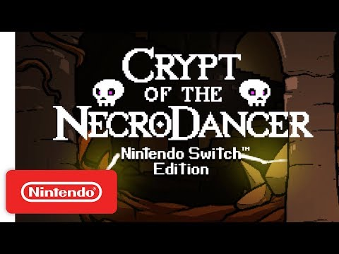 Crypt of the NecroDancer: Nintendo Switch Edition - Launch Trailer