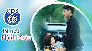 BÍ MẬT CỦA HẠNH PHÚC - TẬP 5 [FULL HD]   Phim Tình Cảm Trung Quốc 2019 (17h, thứ 2-6 trên HTV7)