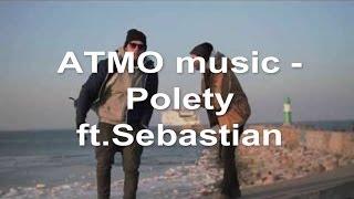 ATMO music - Polety ft.Sebastian (text)