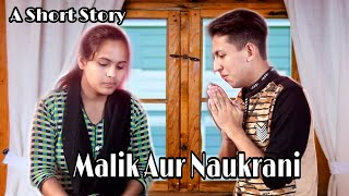 Malik Aur Naukrani Ka Rishta - A Short Story| Prashant Sharma Entertainment
