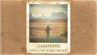 Passenger | Hell Or High Water (Official Album Audio)