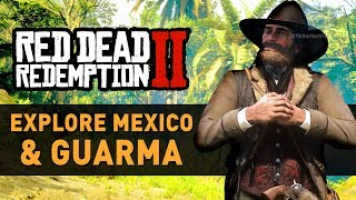 How to Reach Mexico & Guarma in Red Dead Redemption 2 (after Patch 1.05 without cheats)