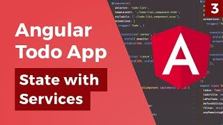 Angular Todo App - Services & Global State - Part 3