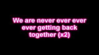 Taylor Swift: We Are Never Getting Back Together Lyrics