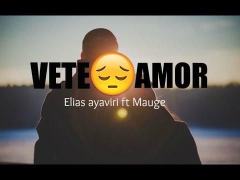 VETE AMOR - Elias ayaviri Ft mauge \/ LETRA (rap romantico)😢