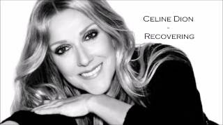 Celine Dion   Recovering Lyrics