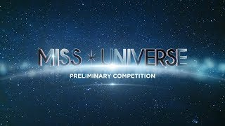 Miss Universe 2017 Preliminary Competition
