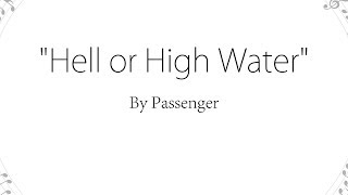 Hell or High Water - Passenger (Lyrics)