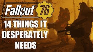 14 Things Fallout 76 Desperately Needs