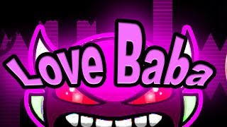 Geometry Dash - Love Baba 100% (Insane demon) by Zobros (offstream)