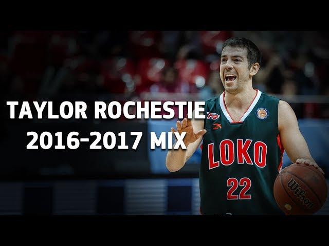 Taylor Rochestie 16-17 Mix