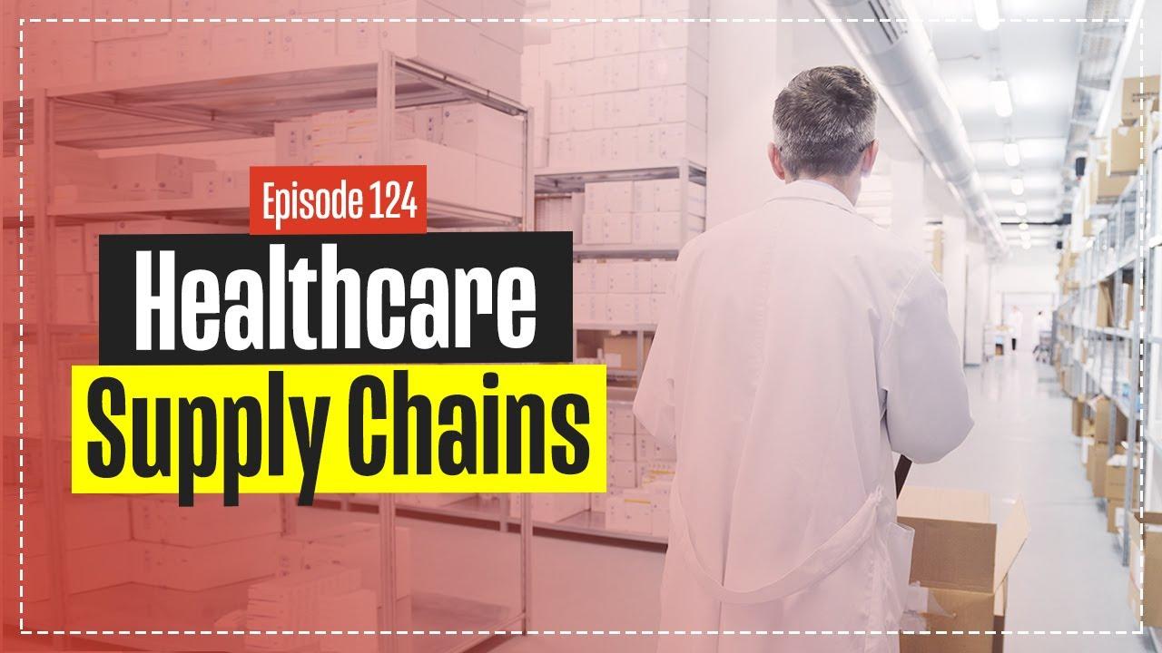 Future Healthcare Supply Chains with Prashant Yadav