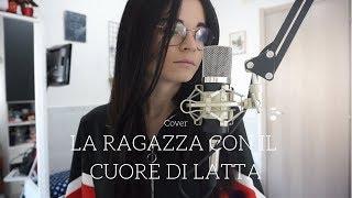Irama | La Ragazza Con Il Cuore Di Latta | #Sanremo2019 | Cover By Serena.