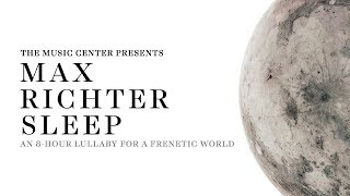 The Music Center Presents Max Richter's SLEEP
