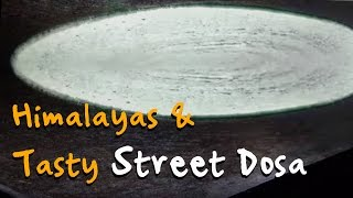 Street Dosa and the mighty Himalayas
