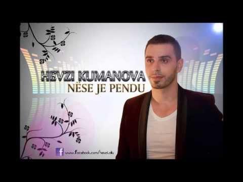 Hevzi Kumanova - Nese je pendu