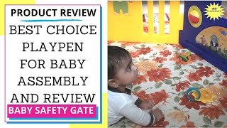 Best Choice Playpen For Baby Assembly & Review |  Baby Safety | Baby Gate