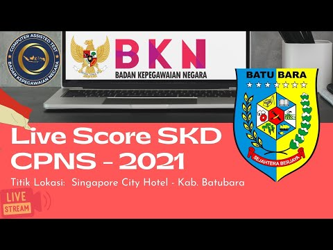 Live Score SKD CPNS 2021 Kabupaten Batu Bara (19 September 2021, Sesi III) - Tilok Singapore City Hotel