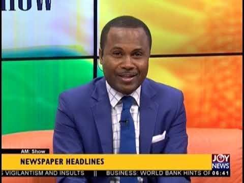 Press Freedom Under Threat - AM Show Headlines on JoyNews (11-10-18)