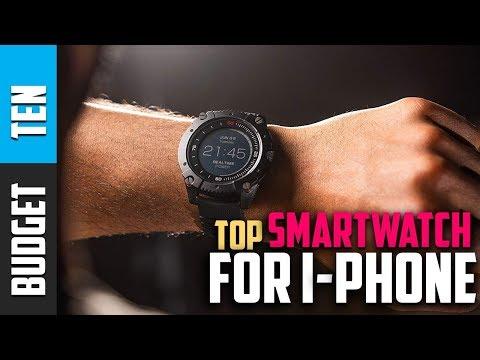 Best Smartwatch For Iphone -  Budget Ten Best Smartwatch 2019