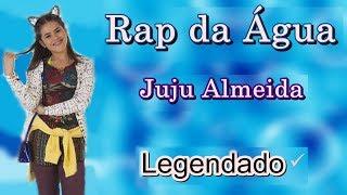 Rap Da Água - Juju Almeida (Com Letra)   Carinha De Anjo