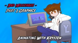 Bad Milkshake - Part 1 Graphics - Animating with Kryssen