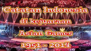 Catatan Perolehan Medali Indonesia Di Asian Games Mulai Dari Tahun 1951 Hingga 2014