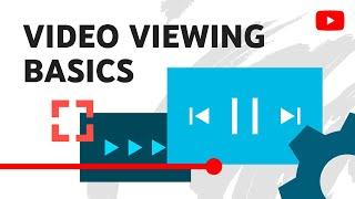 Video viewing basics