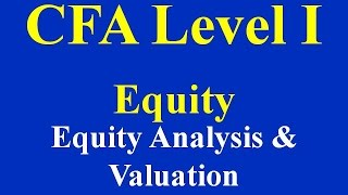 2015- CFA Level 1-Equity - Equity Analysis & Valuation Part I (of 6)