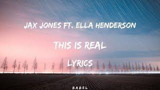 Jax Jones   This Is Real Ft  Ella Henderson (Lyrics)