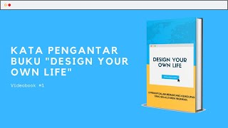 Videobook #1: Design Your Own Life. Kata Pengantar