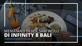 VIDEO TRAVEL | Nikmati Bebek Sam Wolu di Langit Bar Lounge and Dining INFINITY 8 Bali