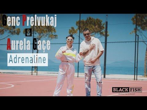 Genc Prelvukaj ft Aurela Gace - Adrenaline