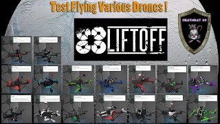 """""""LiftOff"""" FPV Racing Drone Simulator - Test Flying ALL the QuadCopters in this game! - DEATHRAT69"""