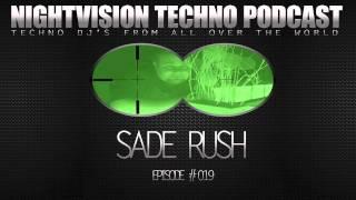 Sade Rush [H] - NightVision Techno PODCAST 19 pt.1