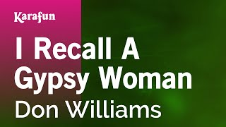 Karaoke I Recall A Gypsy Woman - Don Williams *