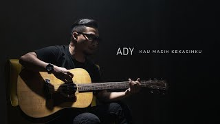 Download lagu Ady Kau Masih Kekasihku New Version Mp3