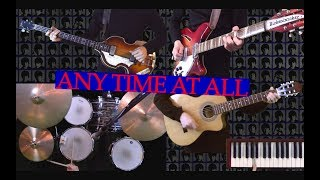 Any Time At All - 12-String Guitar, Bass, Drums and Piano - Instrumental Cover