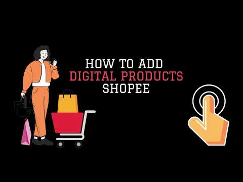 , title : 'How to ADD DIGITAL PRODUCT in shopee
