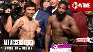 ALL ACCESS DAILY: Pacquiao vs. Broner | Part 4 | Sat, Jan 19 on SHOWTIME PPV