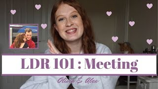 LDR 101: Meeting For The First Time   Top Tips   Olivia