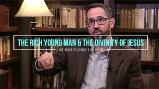 The Rich Young Man & the Divinity of Jesus (The Mass Readings Explained Intro)