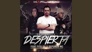 Karlizimo, Fito DR, Deponer MC - Despierta