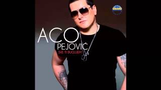 Aco Pejovic   Godina I Jace   (Audio 2013) HD