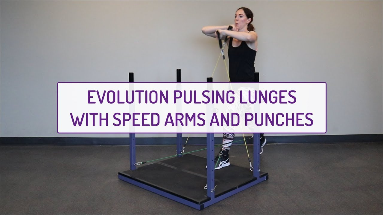 Evolution Pulsing Lunges, Speed Arms, and Punches